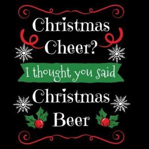 Christmas cheer? Christmas beer! T-shirt